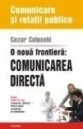 Comunicarea directa: o noua frontiera. Studiu extins de caz: compania ?Electra? ? liderul pietei romanesti de interfoane - Cezar Caluschi
