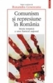 Comunism si represiune in Romania. Istoria tematica a unui fratricid national - Ruxandra Cesereanu