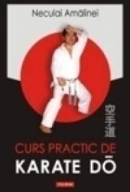 Curs practic de Karate Do. Shotokan - Neculai Amalinei