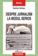 Despre jurnalism la modul serios. Stirile din perspectiva academica - Barbie Zelizer
