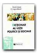 Dictionar Al Vietii Politice si Sociale - CHAGNOLLAUD Dominique (BRECHON Pierr, CAUTRES Bruno, DENNI Bernard, GUETTIER Christophe, MARCOU Jean, MOURIAUX Rene, PERNOT Jean-Marie), Trad. RUNCAN Miruna