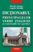 Dictionarul principalelor verbe italiene si constructiile lor specifice - Mirela Aioane, Angela Pintilie