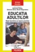 Educatia adultilor. Baze teoretice si repere practice - Ramona Palos, Simona Sava, Dorel Ungureanu
