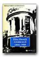 Elita Liberala Romaneasca, 1866-1900 - RADULESCU Mihai Sorin