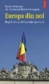 Europa din noi. Regalitatea si democratia-spectacol - Principele Radu al Romaniei