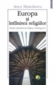 Europa si intilnirea religiilor - Anca Manolescu