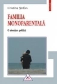 Familia monoparentala. O abordare politica (editia a II-a revazuta) - Cristina Stefan