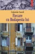Fiecare cu Budapesta lui - Gabriela Gavril