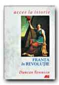 Franta In Revolutie -  TOWNSON Duncan, Trad. MIHAIL Andreea