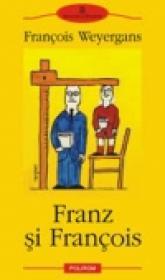 Franz si Francois - Francois Weyergans
