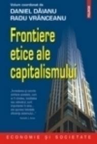 Frontiere etice ale capitalismului - Daniel Daianu, Radu Vranceanu