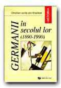 Germanii In Secolul Lor, 1890-1990 - KROCKOW Christian von, Trad. NEGRESCU Marlen