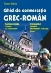 Ghid de conversatie grec-roman - Tudor Dinu