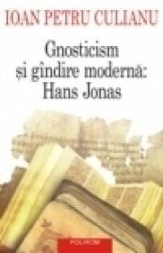 Gnosticism si gindire moderna: Hans Jonas - Ioan Petru Culianu