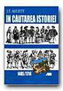 In Cautarea Istoriei. 1485-1714 - AYLETT J.F., Trad. PETREA Alexandra