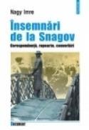 Insemnari de la Snagov. Corespondenta, rapoarte, convorbiri - Imre Nagy