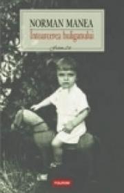 Intoarcerea huliganului (editia a II-a) - Norman Manea