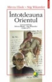 Intotdeauna Orientul. Corespondenta Mircea Eliade ? Stig Wikander (1948?-1977) - Mircea Eliade, Stig Wikander