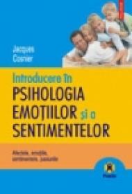 Introducere in psihologia emotiilor si a sentimentelor. Afectele, emotiile, sentimentele, pasiunile - Jacques Cosnier