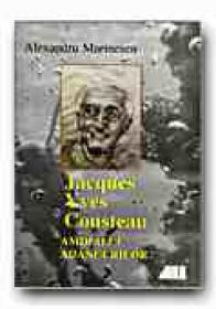 Jacques Yves Cousteau. Amiralul Adancurilor - MARINESCU Alexandru