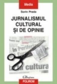 Jurnalismul cultural si de opinie - Sorin Preda
