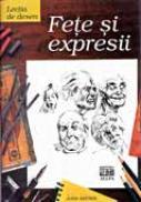 Lectia De Desen: Fete si Expresii - RAYNES John, Trad. PRISACARU Mihaela-Ioana