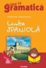 Limba spaniola. Prima ta gramatica - Dragos Cojocaru, Cristina Popa
