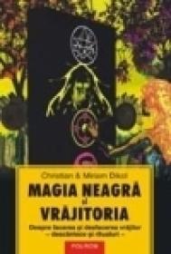 Magia neagra si vrajitoria - Christian si Miriam Dikol