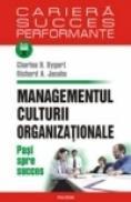 Managementul culturii organizationale. Pasi spre succes - Charles B. Dygert, Richard A. Jacobs
