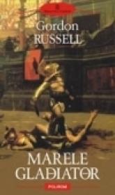 Marele gladiator - Gordon Russell