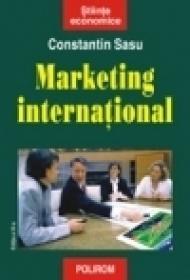Marketing international (editia a III-a revazuta si adaugita) - Constantin Sasu