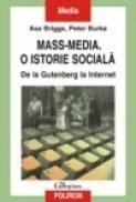 Mass-media. O istorie sociala. De la Gutenberg la Internet - Peter Burke, Asa Briggs