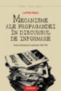 Mecanisme ale propagandei in discursul de informare. Presa romaneasca in perioada 1985-1995 - Luminita Rosca