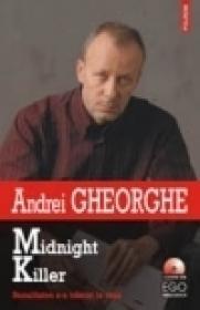Midnight Killer. Banalitatea s-a nascut la oras - Andrei Gheorghe