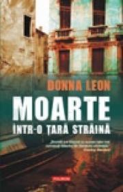 Moarte intr-o tara straina - Donna Leon