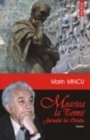 Moartea la Tomis. Jurnalul lui Ovidiu - Marin Mincu
