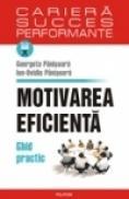 Motivarea eficienta. Ghid practic - Ion-Ovidiu Panisoara, Georgeta Panisoara