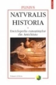 Naturalis historia. Enciclopedia cunostintelor din Antichitate. Volumul al VI-lea: Mineralogie si istoria artei - Plinius