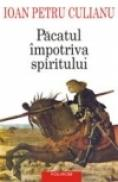 Pacatul impotriva spiritului. Scrieri politice. (editia a II-a adaugita) - Ioan Petru Culianu