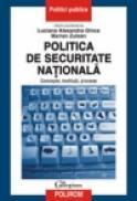 Politica de securitate nationala. Concepte, institutii, procese - Luciana Alexandra Ghica, Marian Zulean