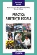 Practica asistentei sociale. Abordarea participativa - Karla Krogsrud Miley, Michael O'Melia, Brenda DuBois