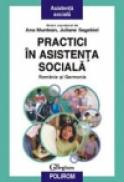 Practici in asistenta sociala. Romania si Germania - Ana Muntean, Juliane Sagebiel