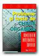 Probleme si Teste De Chimie Organica Pentru Admiterea In Invatamantul Superior - MIHAILCIUC Constantin, DAVID Victor