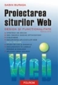 Proiectarea siturilor Web. Design si functionalitate (editia a II-a) - Sabin Buraga