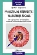 Proiectul de interventie in asistenta sociala. De la propunerea de finantare la proiectele individualizate de interventie - Stefan Cojocaru