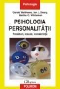 Psihologia personalitatii. Trasaturi, cauze, consecinte - Gerald Matthews, Ian J. Deary, Martha C. Whiteman