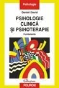 Psihologie clinica si psihoterapie. Fundamente - Daniel David