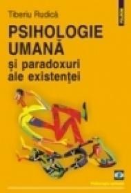 Psihologie umana si paradoxuri ale existentei - Tiberiu Rudica