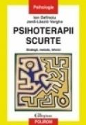 Psihoterapii scurte. Strategii, metode, tehnici - Ion Dafinoiu, Jeno-Laszlo Vargha
