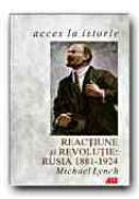 Reactiune si Revolutie: Rusia, 1881 - 1924 - LYNCH Michael, Trad. STERE Emilia